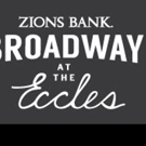 Broadway At The Eccles Shows On Sale Today