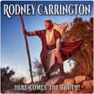 Rodney Carrington's Netflix Special HERE COMES THE TRUTH Premieres Today