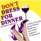 DON'T DRESS FOR DINNER Coming up at Pocket Sandwich Theatre