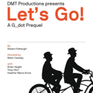 LET'S GO! A G_DOT PREQUEL to Play Theatre Passe Muraille This Autumn