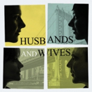 BWW Previews: Ensemble Theater presents HUSBANDS AND WIVES at The New Vic