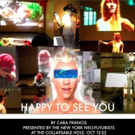 New York Neo-Futurists to Stage NY Premiere of HAPPY TO SEE YOU Photo
