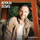 Ryan Sims Announces New Country-Rock EP 'My Side Of The Story'