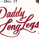 DADDY LONG LEGS to Make First Regional Debut at Winter Park Playhouse