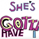 VIDEO: Yo! Spike Lee's New Joint SHE'S GOTTA HAVE IT Premieres on Netflix 11/23; Watch Teaser!