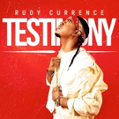 Rudy Currence Releases New Music 'Testimony' Today
