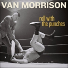 New Van Morrison Album 'Roll With The Punches' + Tour Dates Coming This Fall