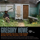 Gregory Howe's Self-Titled Album Drops Via Wide Hive Records, 7/14