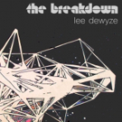Lee DeWyze Releases 'The Breakdown' from Forthcoming Fall Release