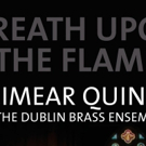 Eimear Quinn and Dublin Brass Join Forces for 'Breath Upon the Flame' Concert Photo