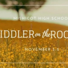 FIDDLER ON THE ROOF to Bring 'Tradition' to Mishicot High School This Fall