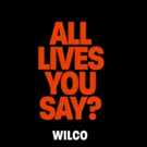 FIRST LISTEN: Wilco Shares New Song in Wake of Charlottesville Violence