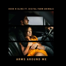 Hook N Sling Releases 'Arms Around Me' ft Digital Farm Animals