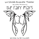 Fairies to Run Amok in La Strada's THE FAIRY PLAYS in Ocean Grove