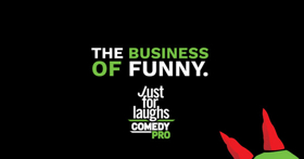 Just For Laughs ComedyPRO 2017 to Put the Funny Front and Centre