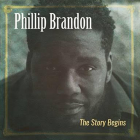 Singer/Songwriter Phillip Brandon Release Debut Recording 'The Story Begins'