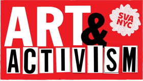 ART & ACTIVISM to Illuminate the Arts' Response to Our Uncertain Times at SVA Theatre