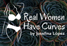 Costa Mesa Playhouse Presents REAL WOMEN HAVE CURVES