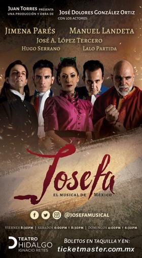 JOSEFA EL MUSICAL: Una producción que trascenderá por generaciones.