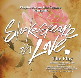 Playhouse on the Square Presents SHAKESPEARE IN LOVE