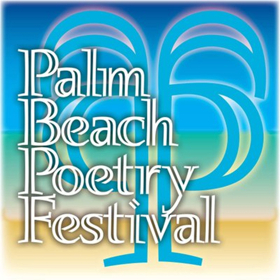 PALM BEACH POETRY FESTIVAL Invites Poets & Poetry Fans to Community Events