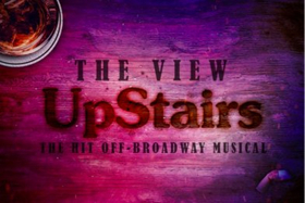 THE VIEW UPSTAIRS to Have Australian Premiere as Part of Mardi Gras Festival