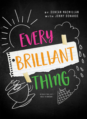 EVERY BRILLIANT THING Opens this September at The Armory