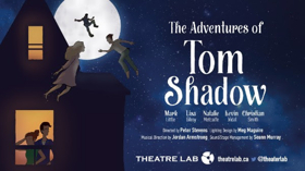 Theatre Lab to Remount THE ADVENTURES OF TOM SHADOW at Factory Theatre
