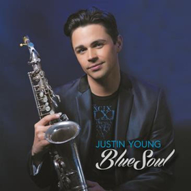 Saxophonist Justin Young's 'Blue Soul' Powered by 'High Definition'