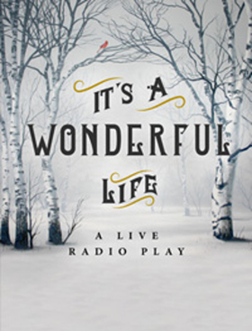 IT'S A WONDERFUL LIFE Radio Play Up Next at Walnut Street Theatre