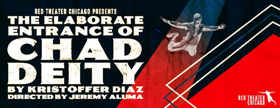 Red Theater to Kick Off 6th Season with THE ELABORATE ENTRANCE OF CHAD DEITY