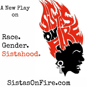 Tickets on Sale Now for SISTAS ON FIRE