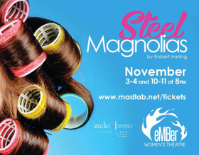 STEEL MAGNOLIAS Will Be Ember Women's Theatre's Inaugural Production