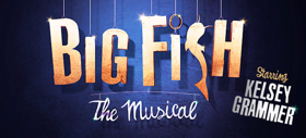 Book Now For Musical BIG FISH, Starring Kelsey Grammer