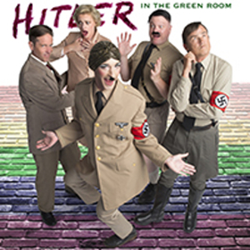 HITLER IN THE GREEN ROOM Comes to San Francisco Fringe Next Month