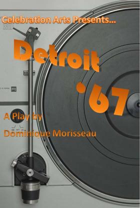 Celebration Arts Presents Dominique Morisseau's New Play DETROIT '67