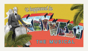 IT HAPPENED IN KEY WEST Musical Gets Developmental Lab in PA