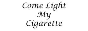 New Musical COME LIGHT MY CIGARETTE Comes to Theater at St. Clement's Tonight