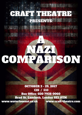 Craft Theatre to Bring A NAZI COMPARISON to Waterloo East Theatre