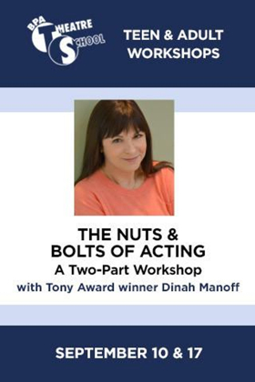 Tony Winner Dinah Manoff to Lead THE NUTS & BOLTS OF ACTING Workshop at BPA