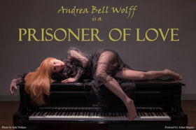 Andrea Wolff Will Be a 'PRISONER OF LOVE' at The Metropolitan Room