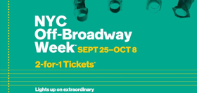 Get 2-for-1 Tickets to 36 Off-Broadway Shows Starting Today