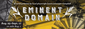 Tickets On Sale for World Premiere of EMINENT DOMAIN at Omaha Community Playhouse