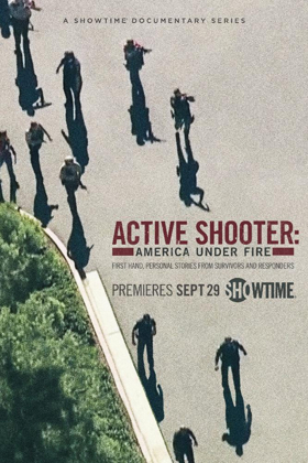 New SHOWTIME Docu-Series ACTIVE SHOOTER: AMERICA UNDER FIRE Premieres 9/29