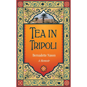 BWW Review: TEA IN TRIPOLI  by Bernadette Nason
