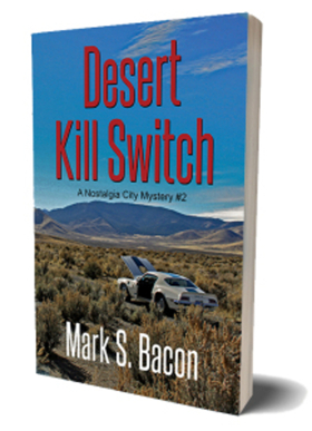 Mark S. Bacon's Latest Mystery DESERT KILL SWITCH to Hit Shelves This Weekend