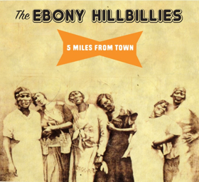 The Ebony Hillbillies' Release New Album '5 Miles From Town'