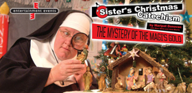 'SISTER'S CHRISTMAS CATECHISM' Set for Holiday Run at Playhouse @ Westport Plaza