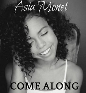 Rising Star Asia Monet Releases New Original Song 'Come Along'