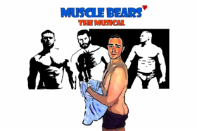 Empire Stage Presents MUSCLE BEARS: THE MUSICAL